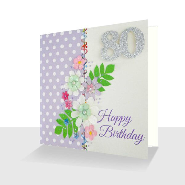 Happy 80th Birthday Card : Unique Card with flower embellishments