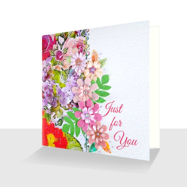Just for You Card : Unique All Occasion Card with flower embellishments